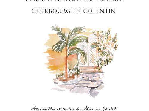 Une Invitation au Voyage : Cherbourg
