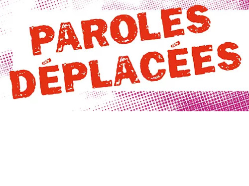 PAROLES DÉPLACÉES
