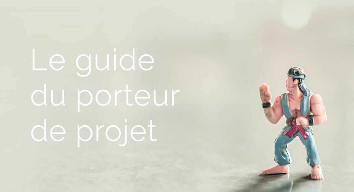 Découvrez le guide du porteur de projet