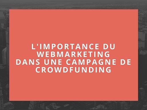 L'importance d'une stratégie webmarketing dans le cadre d'une campagne de crowdfunding
