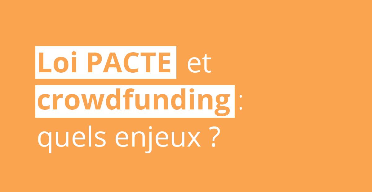 Loi PACTE : adoption de nouvelles mesures engageantes pour le financement participatif