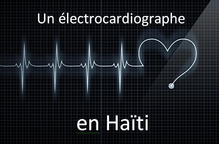 UN ÉLECTROCARDIOGRAPHE POUR HAITI