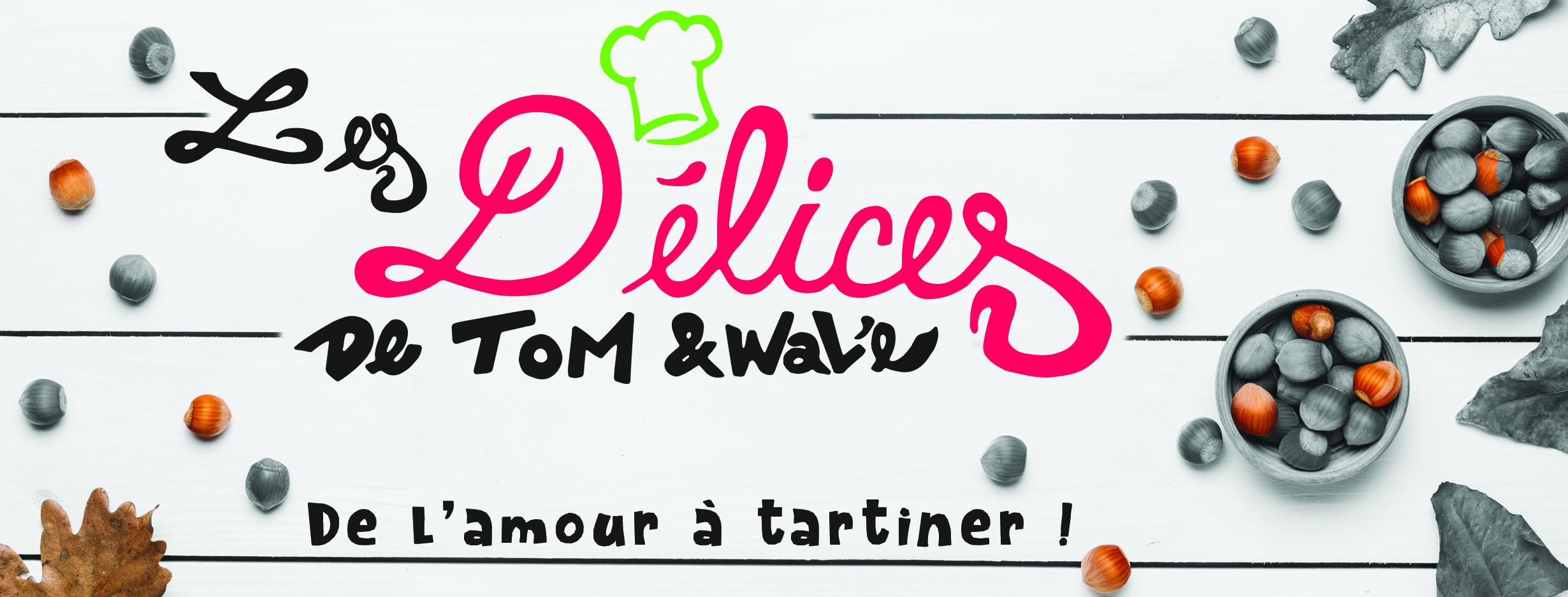 LES DÉLICES DE TOM ET WALÉ
