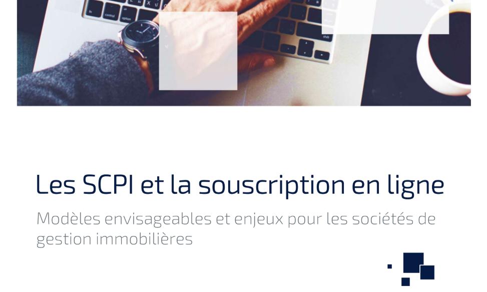 Les SCPI et la souscription en ligne : une étude proposée par SAGALINK