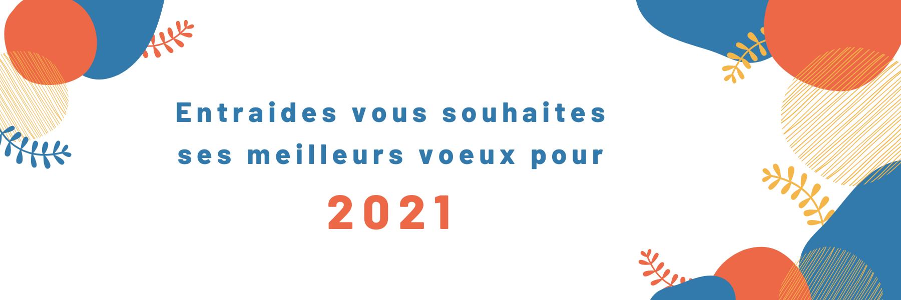 Entraides vous souhaite une bonne année 2021 !
