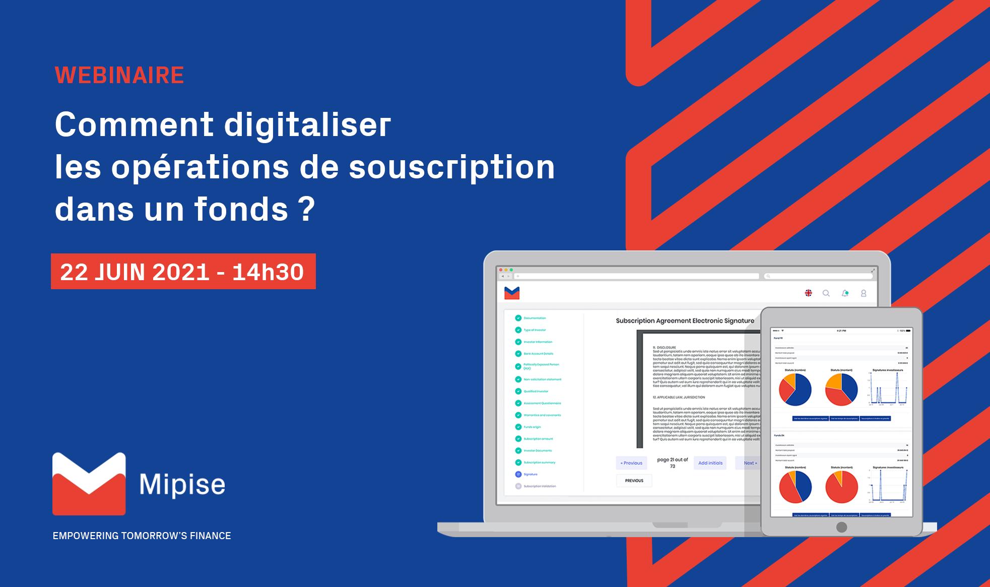 Webinaire : Comment digitaliser les opérations de souscription dans un fonds d'investissement ?