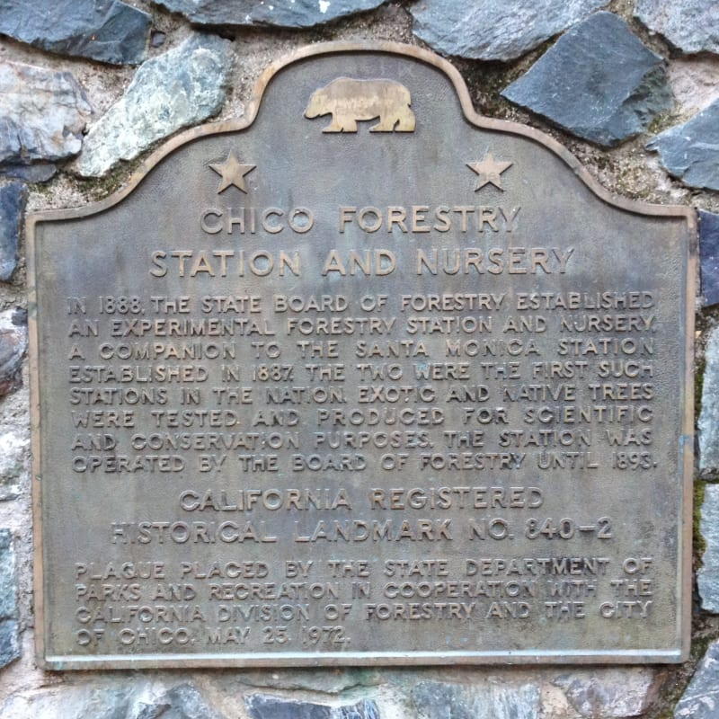 NO. 840-2 CHICO FORESTRY STATION AND NURSERY - State Plaque