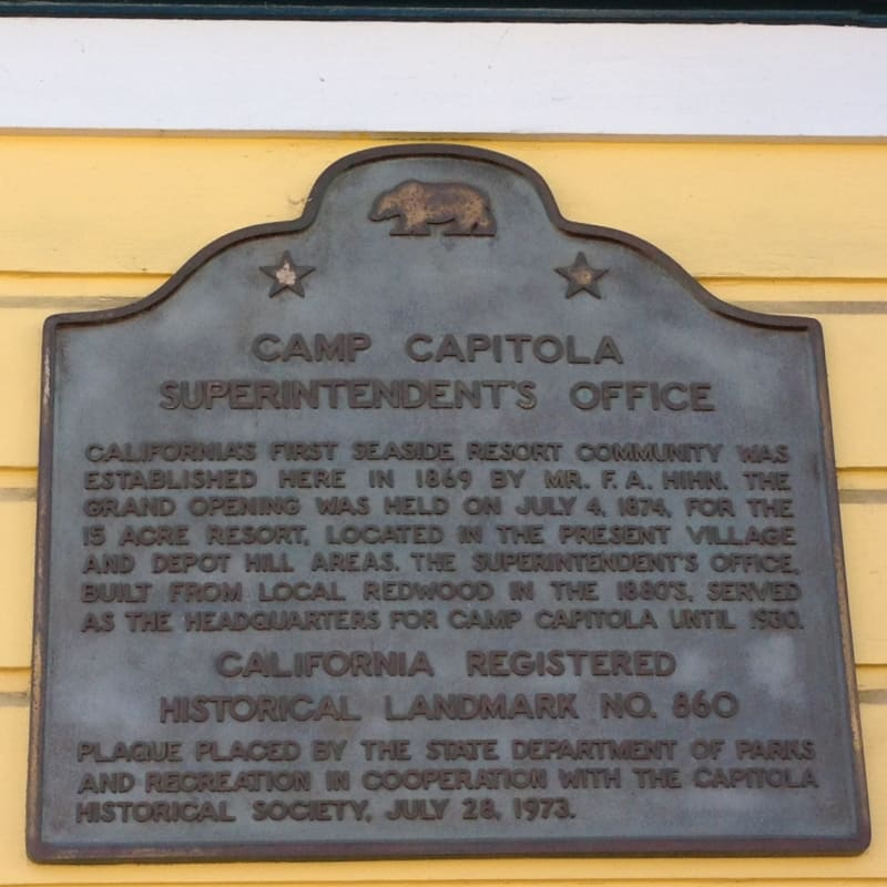 NO. 860 The Hihn Building, SUPERINTENDENT'S OFFICE, 'Camp Capitola' - marker