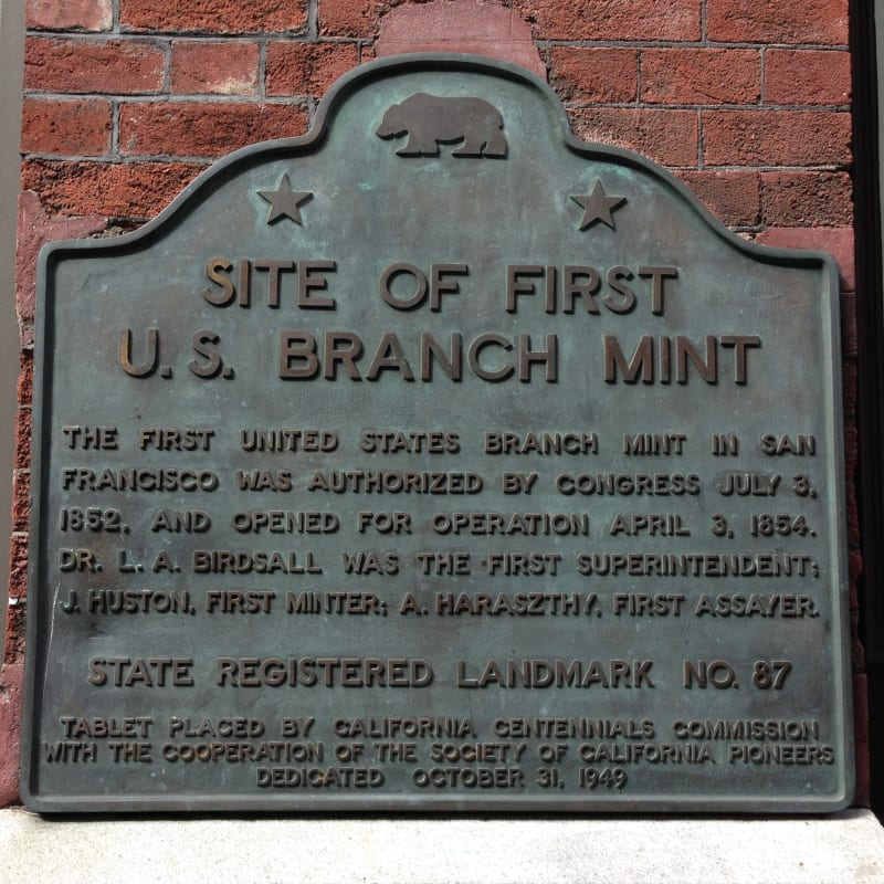 NO. 87 SITE OF FIRST U.S. BRANCH MINT IN CALIFORNIA - State Plaque