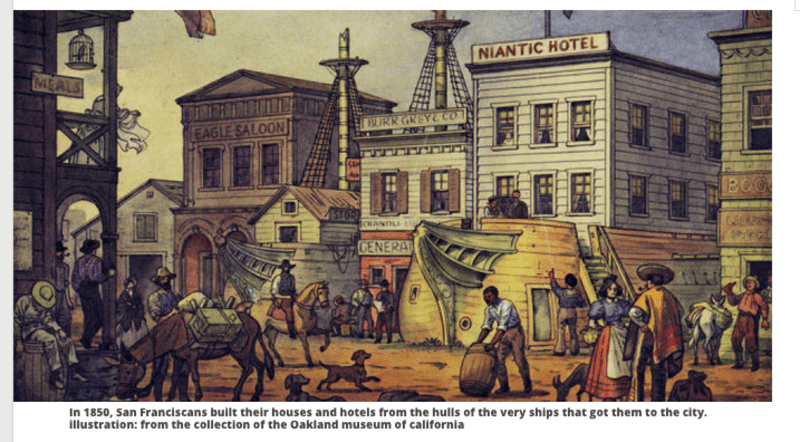 In 1850, San Franciscans built their houses and hotels from the ships that got them to the city.