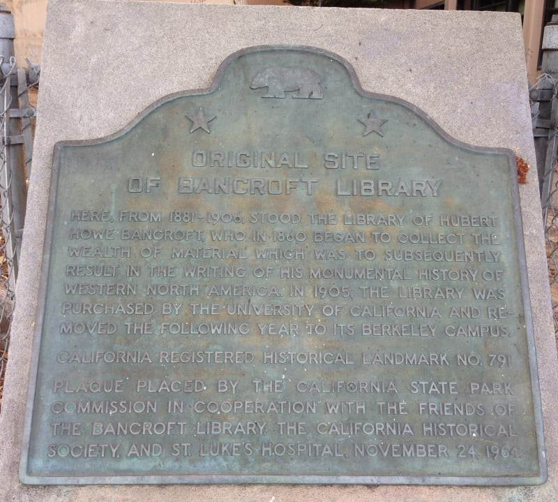 NO. 791 ORIGINAL SITE OF THE BANCROFT LIBRARY - State Plaque