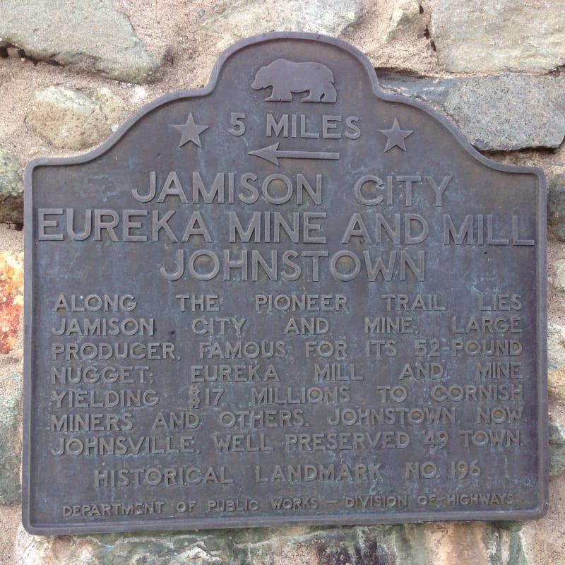 NO. 196 JAMISON, EUREKA MILLS, JOHNSTOWN, AND EUREKA MINE - 1st Plaque