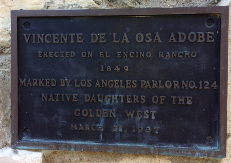 NO. 689 LOS ENCINOS STATE HISTORIC PARK - Vincente de la Osa Adobe Plaque