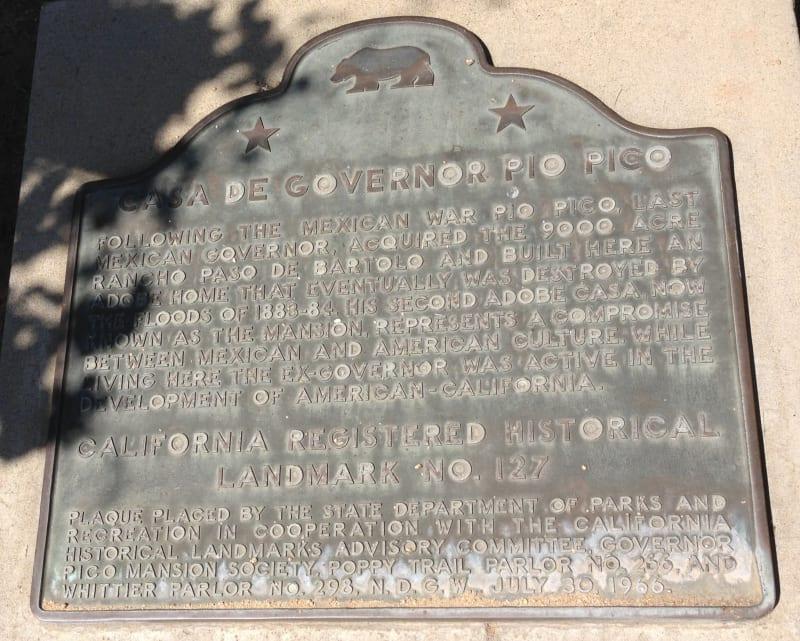 NO. 127 CASA DE GOVERNOR PÍO PICO - State Plaque