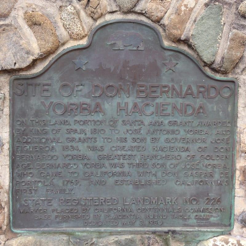 NO. 226 DON BERNARDO YORBA RANCHHOUSE SITE -  State Plaque