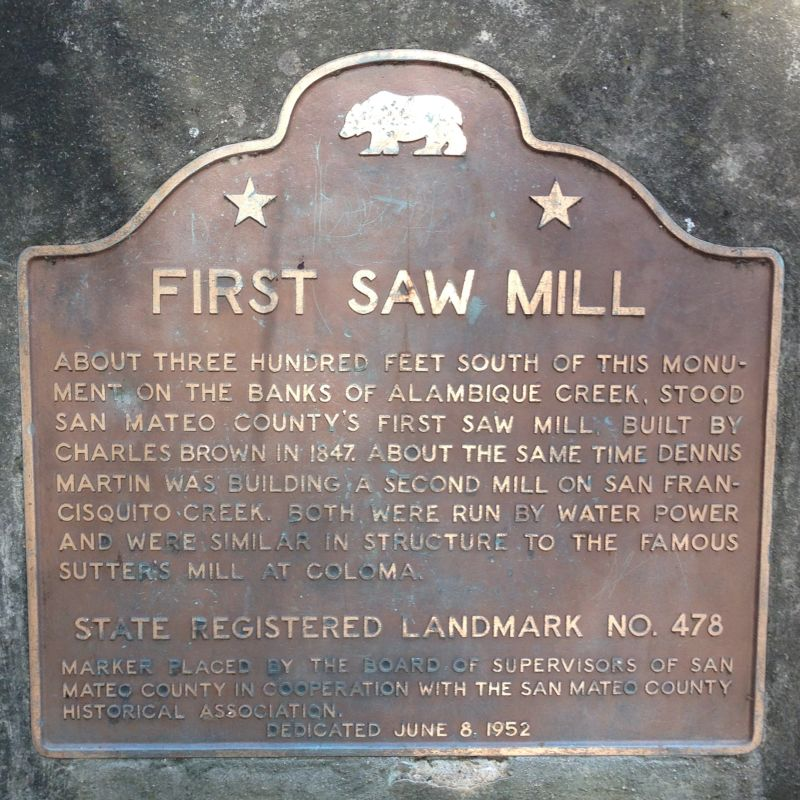 NO. 478 SITE OF SAN MATEO COUNTY'S FIRST SAWMILL State Plaque
