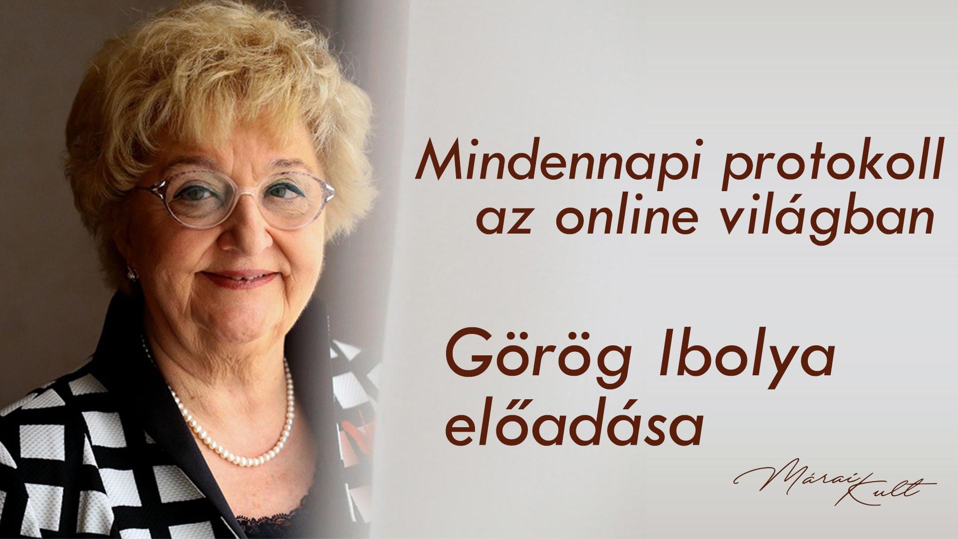 Mindennapi protokoll az online világban- Görög Ibolya előadása