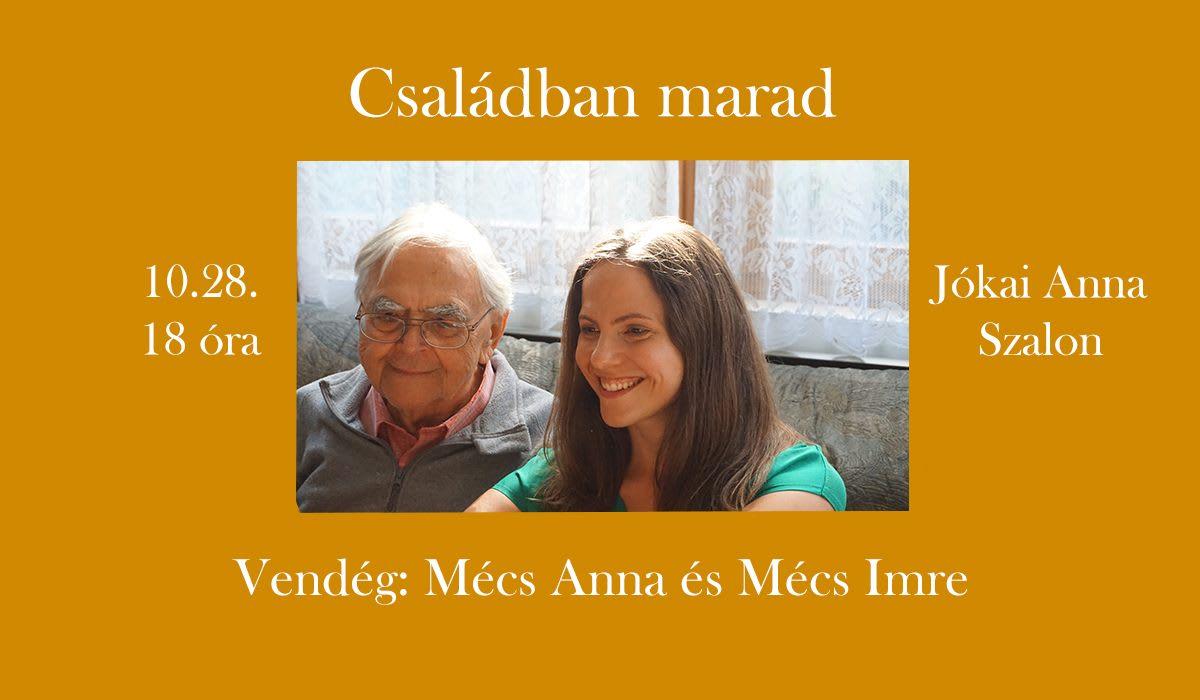 Családban marad - Találkozás Mécs Annával és Mécs Imrével