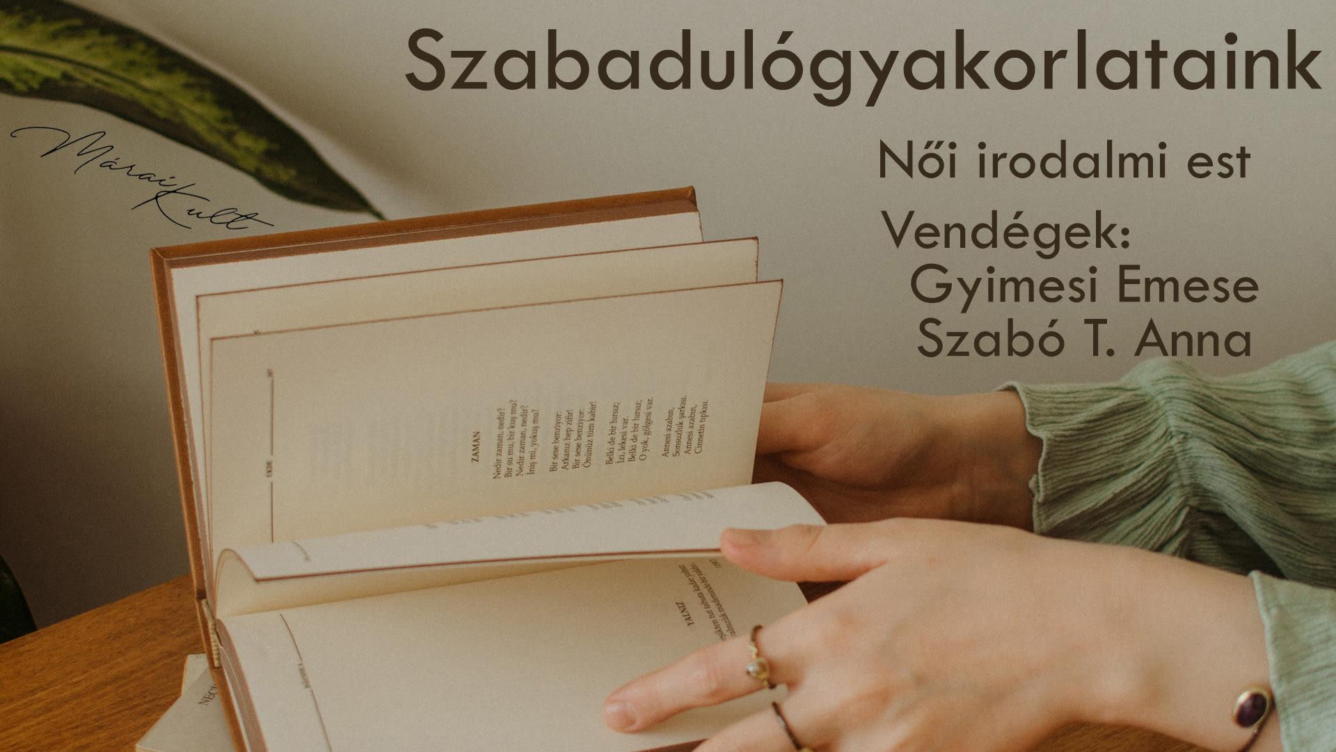 ZENE SZÓVAL - Szabadulógyakorlataink - Gyimesi Emese és Szabó T. Anna irodalmi estje
