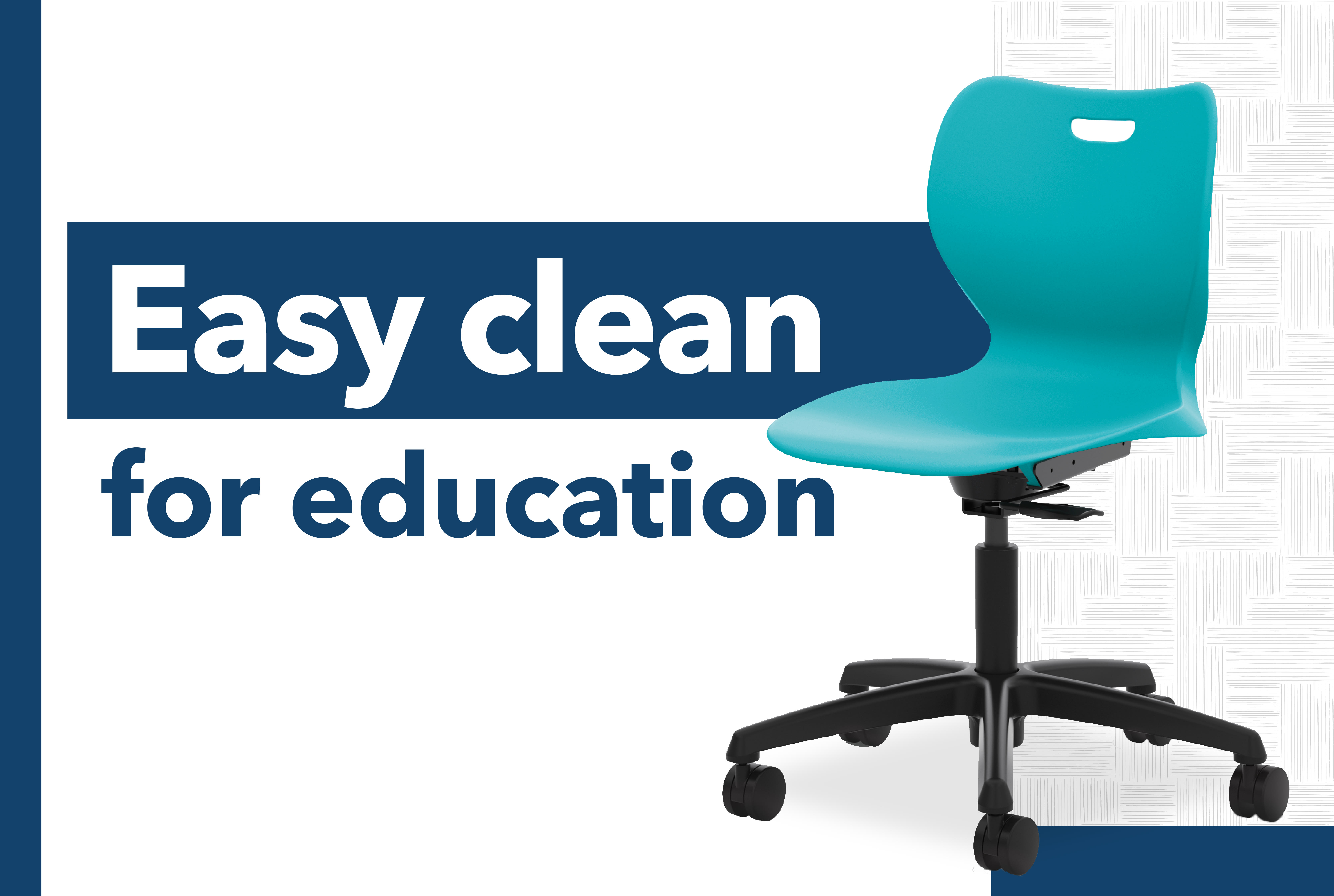 Easy clean for education