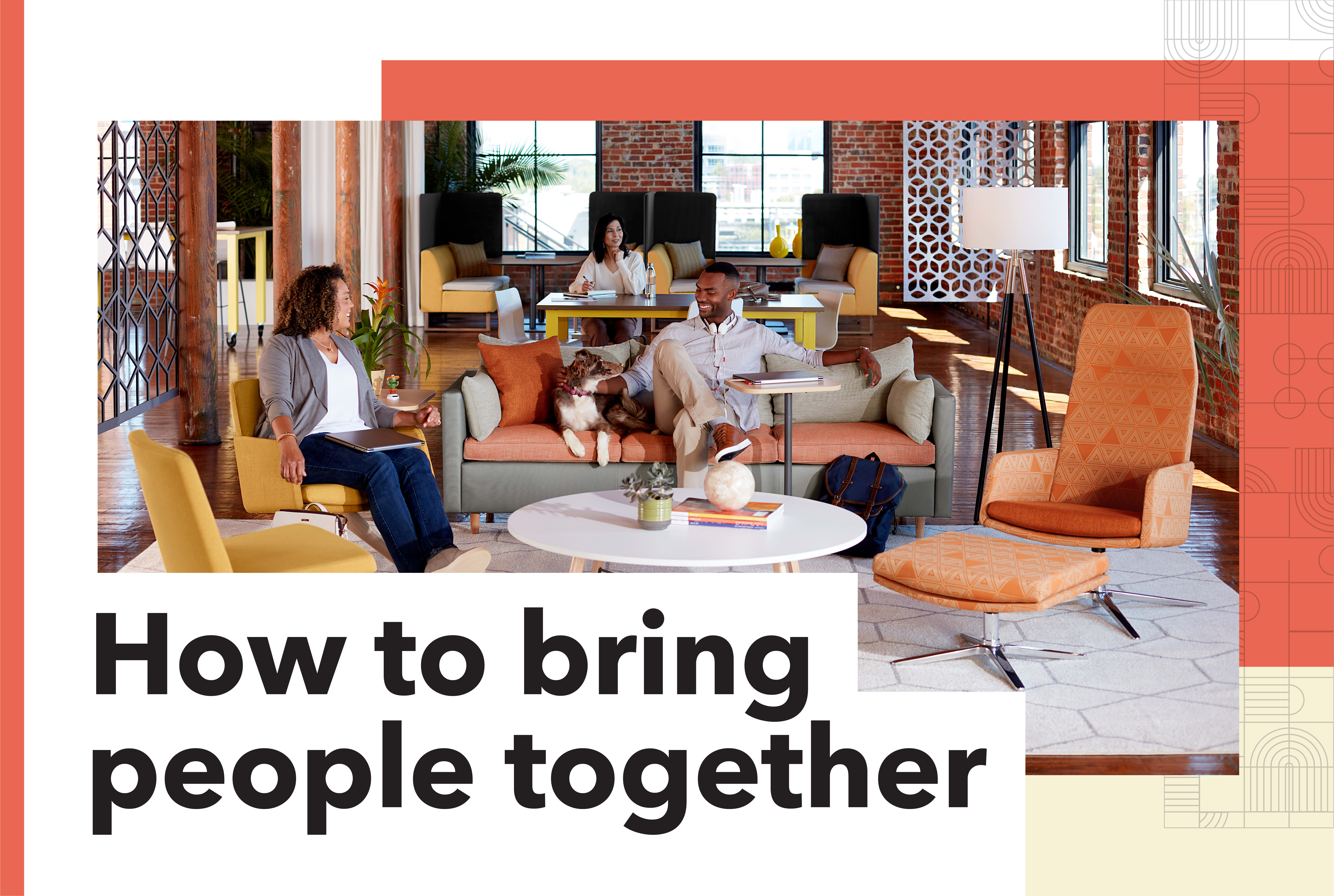 How to bring people together