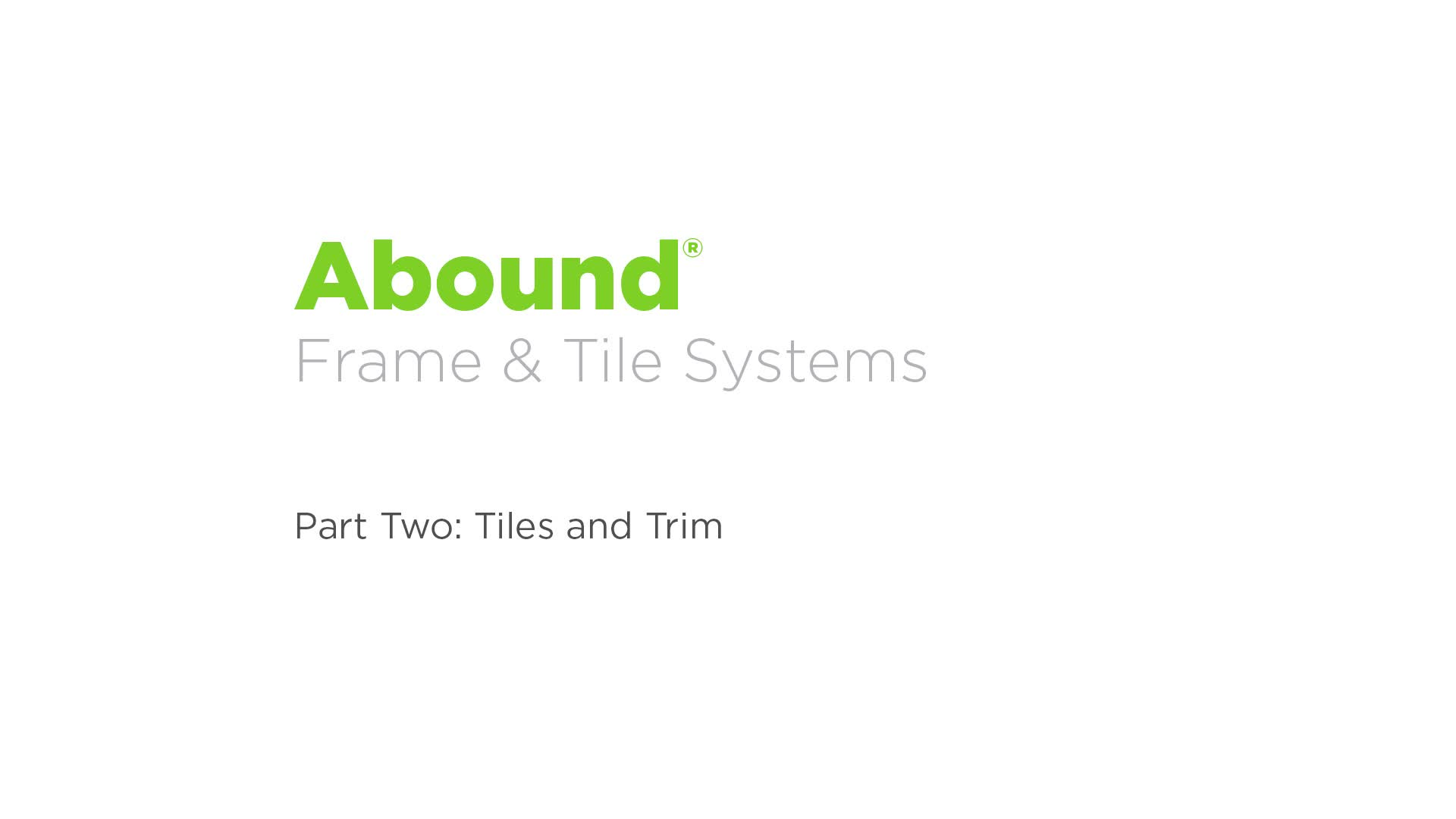 Abound Installation - Part 2: Tiles and Trims video link