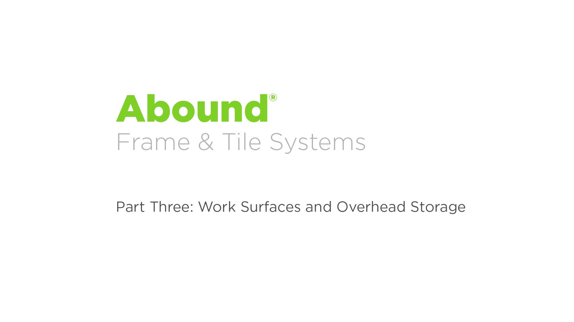Abound Installation - Part 3: Worksurfaces and Overhead Storage video link