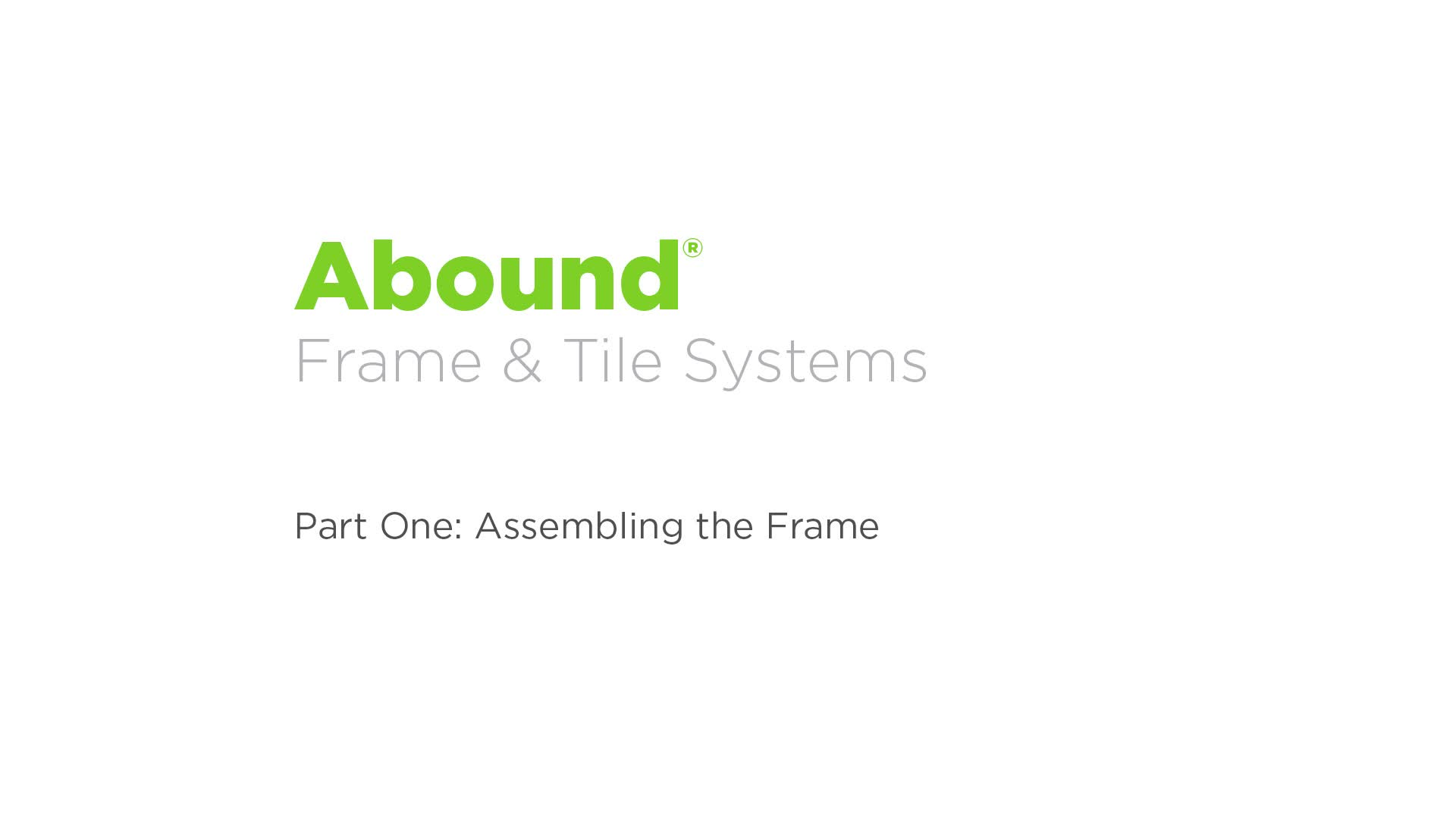Abound Installation - Part 1: Assembling the Frame video link