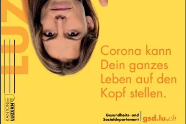«Corona kann Dein ganzes Leben auf den Kopf stellen» – Kampagne im Kanton Luzern