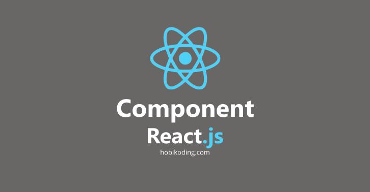 Class Component dan Functional Component Serta Import dan Export React JS