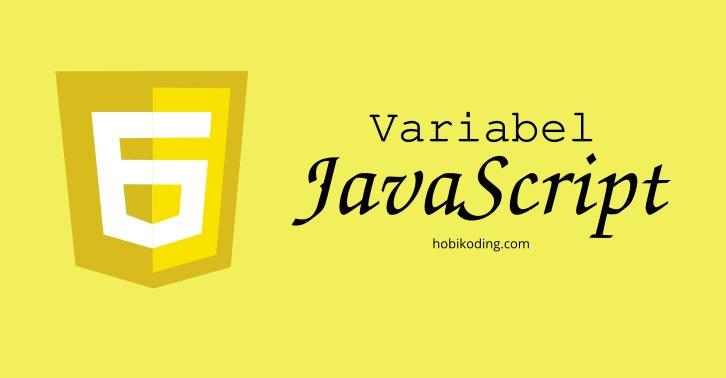 Mengenal Variabel di Javascript: Perbedaan Const, Let, dan Var