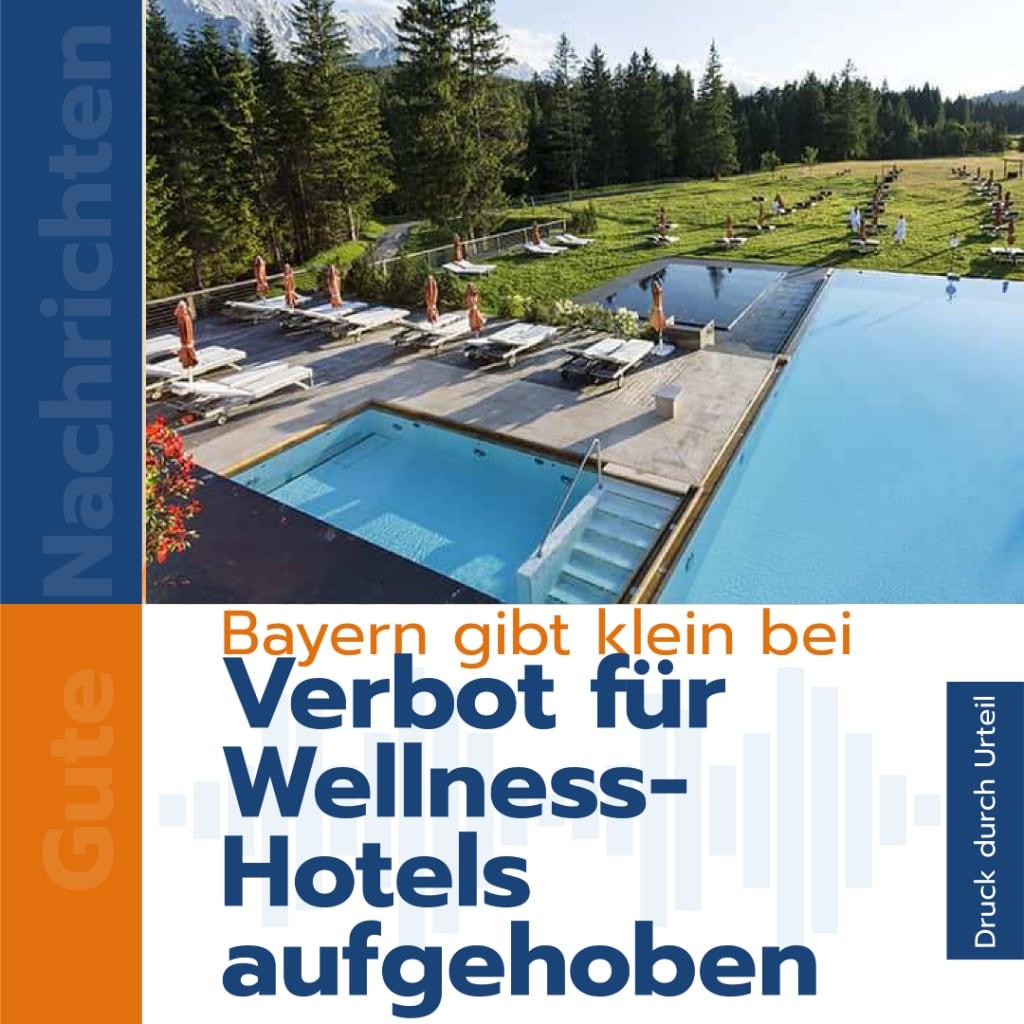 Bayern gibt klein bei und hebt Verbot für Wellnesshotels auf