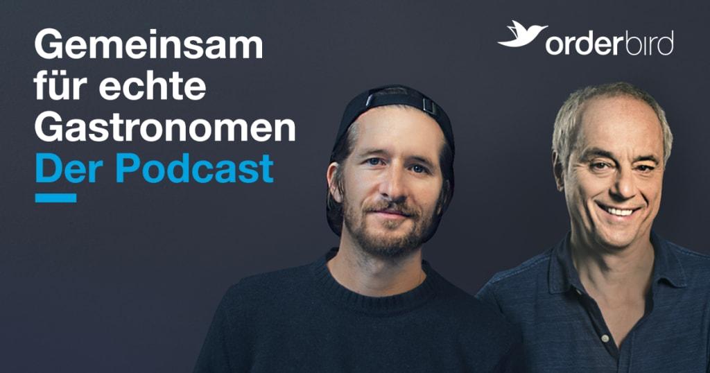 Gemeinsam für echte Gastronomen - Neuer Orderbird Podcast mit TV-Restauranttester Christian Rach