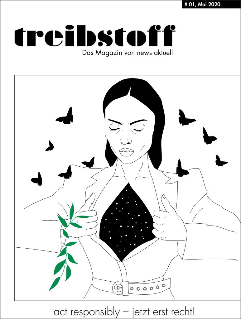 »Act responsibly - jetzt erst recht!« treibstoff - das Magazin von news aktuell - ist erschienen. In der neuen Ausgabe dreht sich alles um das Thema Nachhaltigkeit.