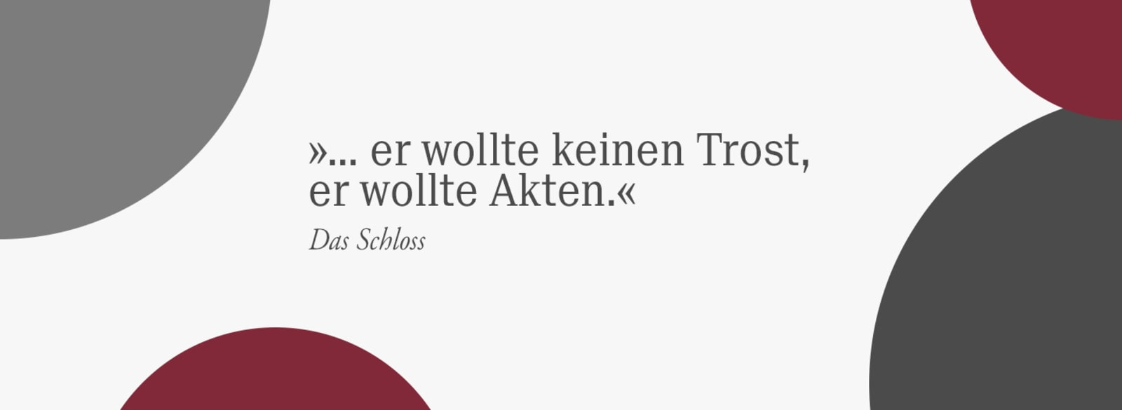 """Zitat von Franz Kafka: """"... er wollte keinen Trost, er wollte Akten."""""""