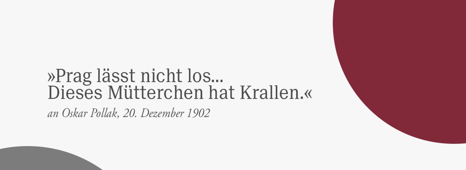 """Zitat von Franz Kafka: """"Prag lässt nicht los. Dieses Mütterchen hat Krallen."""""""