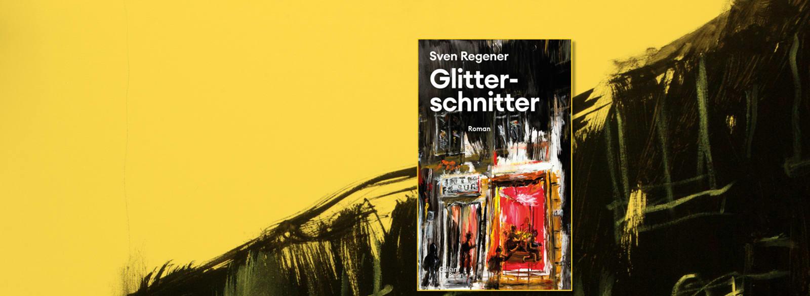 """""""Glitterschnitter"""" von Sven Regener"""