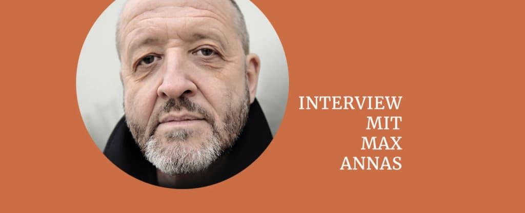 Autorenfoto Max Annas mit Text: «Interview mit Max Annas»
