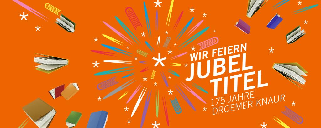 175 Jahre Droemer Knaur: Wir feiern Jubeltitel!