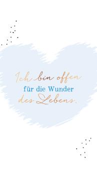 ich_bin_offen_fuer_die_wunder_des_lebens.jpg