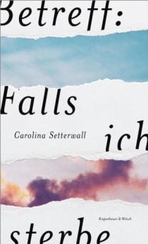 Carolina Setterwall: Betreff: Falls ich sterbe