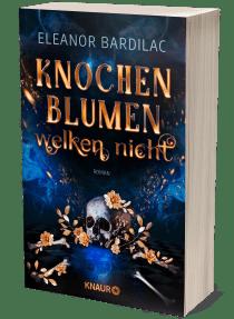 """Buchbloch von """"Knochenblumen welken nicht"""" von Eleanor Bardilac"""