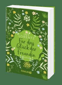 Iny Lorentz: Für das Glück der Freundin