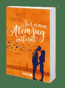 Buchblock: Nicole Walter – Nur einen Atemzug entfernt