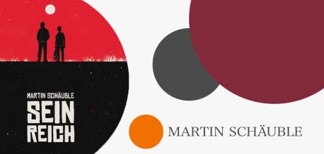 Sein Reich_Martin Schaeuble