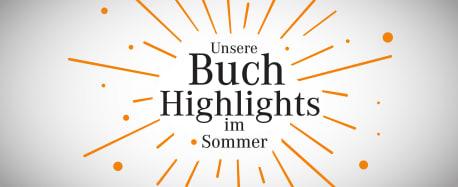 """Schriftzug """"Unsere Buchhighlights im Sommer"""" mit orangenem Strahlenkranz"""
