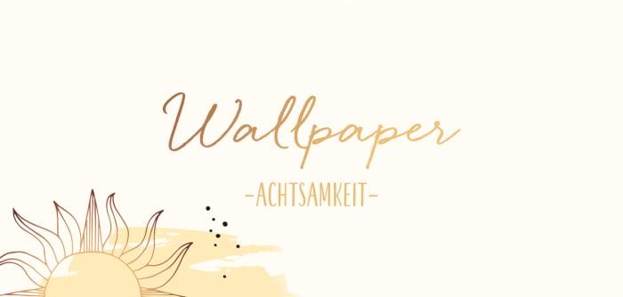 Wallpaper Achtsamkeit