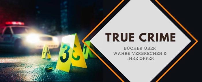 True Crime - Bücher über wahre Verbrechen und ihre Opfer