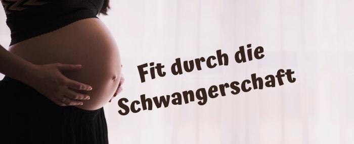 Fit durch die Schwangerschaft