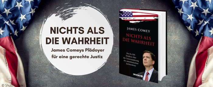 James Comey - Nichts als die Wahrheit